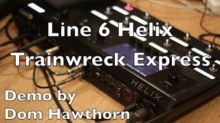 Download Line 6 Helix - Trainwreck Express, Demo by Dom Hawthorn MP3 song and Music Video