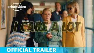 I Care a Lot | Official Trailer | Amazon Prime Video