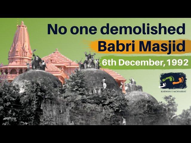 NO ONE DEMOLISHED THE BABRI MASJID | Karwan e Mohabbat #EXCLUSIVE