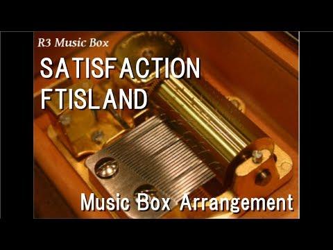 SATISFACTION/FTISLAND [Music Box] (Anime