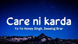 Care ni karda (lyrics) - Yo Yo Honey Singh, Sweetaj Brar |