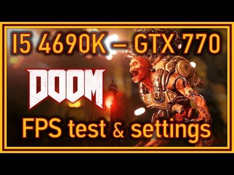 DOOM - i5 4690K & GTX 770 - FPS Test and Settings (Single Player)