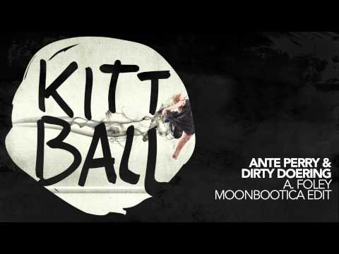 Ante Perry & Dirty Doering - A Foley (Moonbootica Edit)