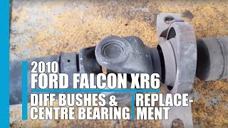 Diff bushes and centre bearing replacement 2010 ford falcon xr6