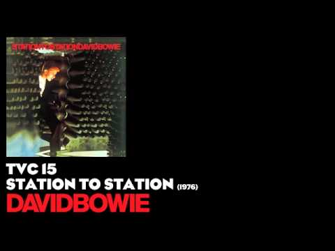 TVC 15 - Station to Station - David Bowie