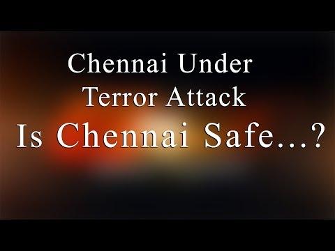 Is Chennai a Safe City to live ?  Bomb Blast at Chennai Central Railway Station -Redpix24x7