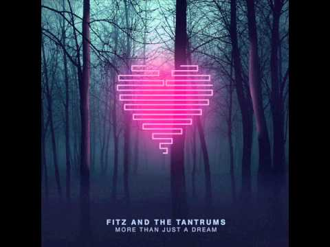Fitz and the Tantrums - Tell Me What Ya Here For