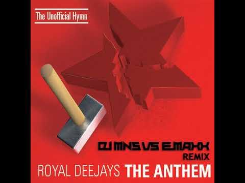 Royal Deejays - The Anthem (E-MaxX & MNS Remix )