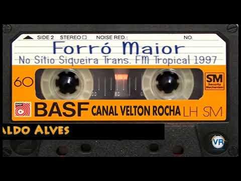 Forró Maior No Sítio Siqueira Transm. FM Tropical 1997