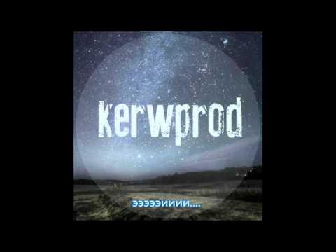 Kerwprod    больно...