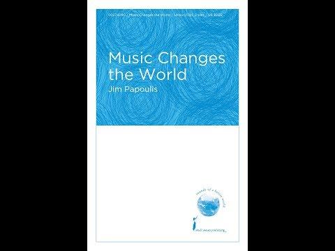 Music Changes the World Unisonopt 2Part   Jim Papoulis