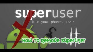 How To Uninstall Remove SuperUser in very Simple Steps