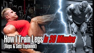 HOW I TRAIN LEGS IN 30 MIN (REPS & SETS EXPLAINED)
