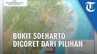 Ibukota Pindah Ke Kalimantan Timur, Bukit Soeharto Dicoret dari Pilihan