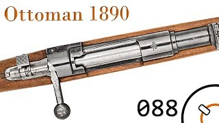 Small Arms of WWI Primer 088: Ottoman 1890 and German Capture