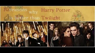 10 Reasons why Harry Potter is better than Twilight !