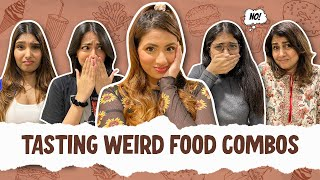 Tasting Weird Food Combinations 🙈 | Aashna Hegde