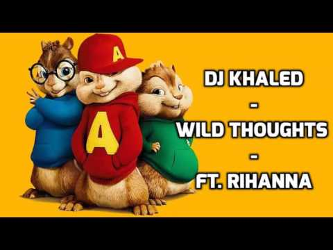 DJ Khaled - Wild Thoughts ft. Rihanna, Bryson Tiller - Chipmunk Version