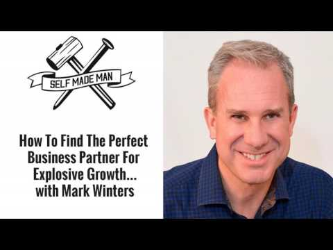 How To Find The Perfect Business Partner For Explosive Growth… with Mark Winters