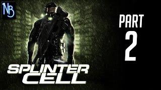 Splinter Cell Walkthrough Part 2 No Commentary
