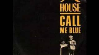 A House - Call Me Blue (Audio)