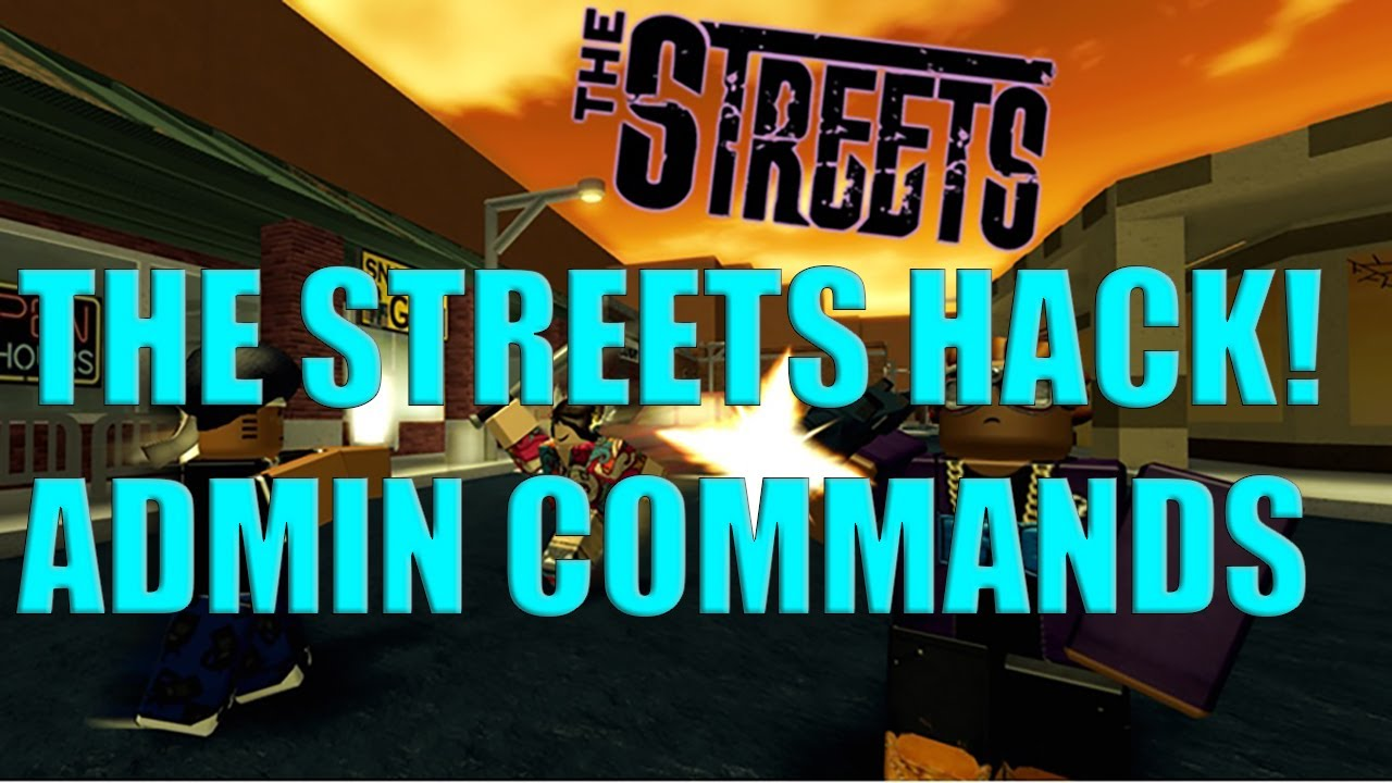 ✅ ROBLOX HACK FOR THE STREETS ! ADMIN COMMANDS ! LOTS OF FEATURES ! FREE EXPLOIT SCRIPT ✅