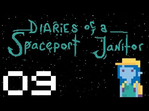 Diaries of a Spaceport Janitor - Gameplay Part 9