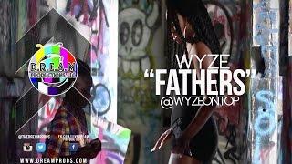 """Wyze I """"Fathers"""" I @wyzeontop"""