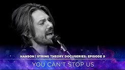 HANSON - STRING THEORY Docuseries - Ep. 9: You Can't Stop Us
