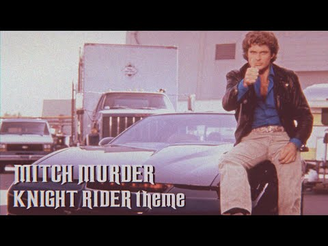 KNIGHT RIDER Opening Theme [MITCH MURDER cover/remix]
