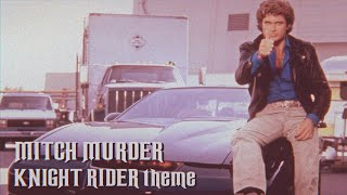 KNIGHT RIDER Opening Theme a MITCH MURDER cover/remix