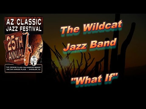 "2014 AZ Classic Jazz Festival  - ""What If"""
