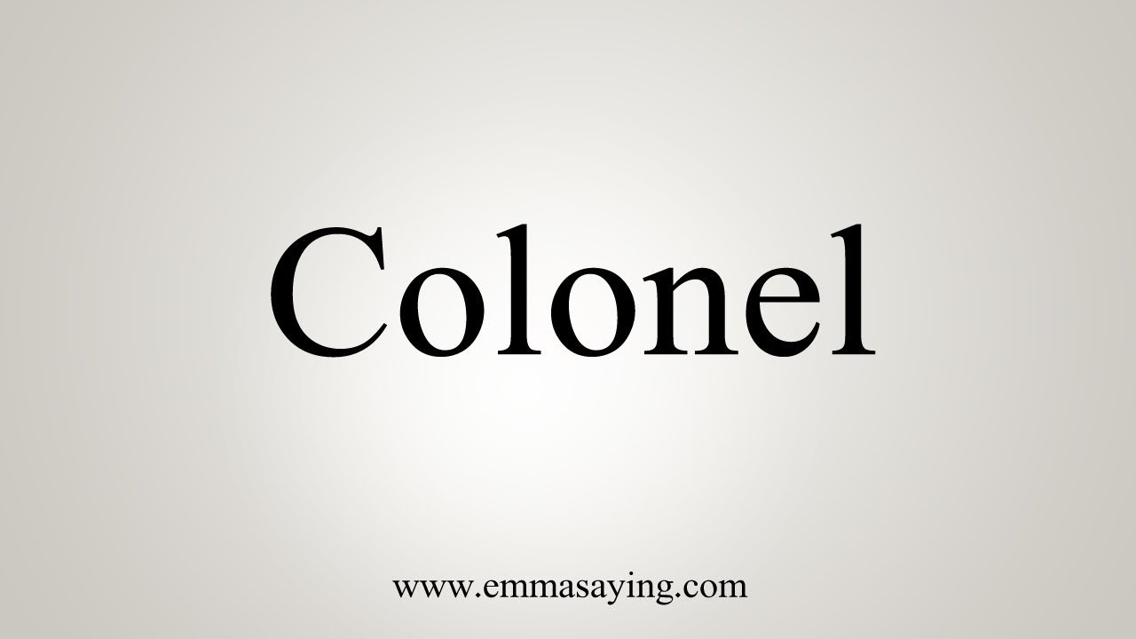 How To Say Colonel