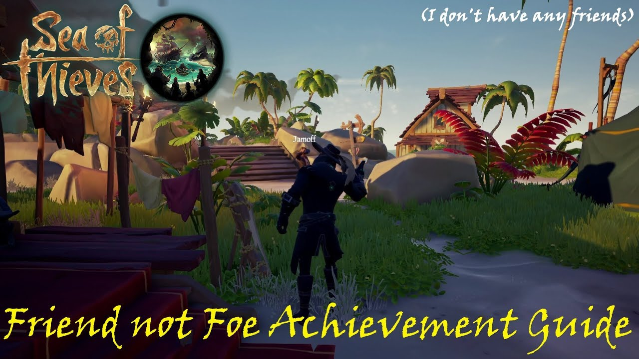 Friend not Foe Achievement Guide Sea of Thieves Gameplay | Xbox One