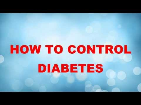 How To Manage|To Control Type 1|Type 2 Diabetes