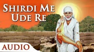 """Shirdi Me Ude Re"" by Amey Date - Shirdi Sai Baba Devotional Songs"