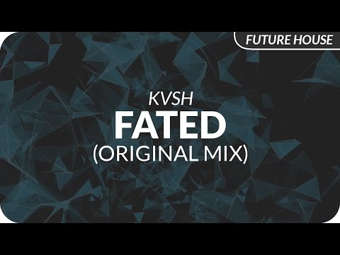 KVSH - Fated (Original Mix)