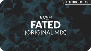 KVSH - Fated (Original Mix)