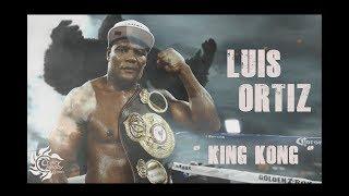"""Luis Ortiz """"KING KONG"""" Highlights 2018"""
