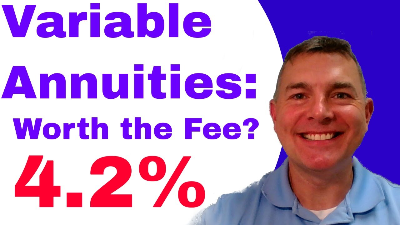 Variable Annuities: Are the Benefits Worth the 4.2% Fee? (Case Study 2018)