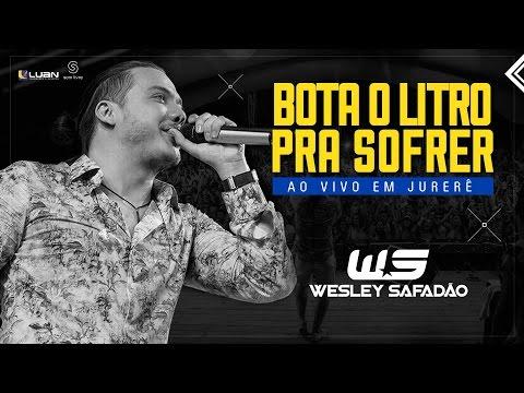 Wesley Safadão - Bota o litro pra sofrer - Ao vivo em Jurerê