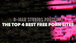 TOP 4 BEST FREE PORN SITES