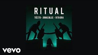 Jonas Blue, Tiësto, Rita Ora - Ritual (Audio)
