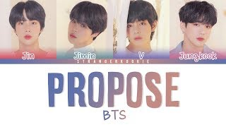 BTS (방탄소년단) – OUTRO : PROPOSE [Color Coded_HAN_ROM_ENG ]