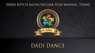 Dadi Dance | Umang 2018 | Shree Kutch Kadva Patidar Yuva Mandal Thane