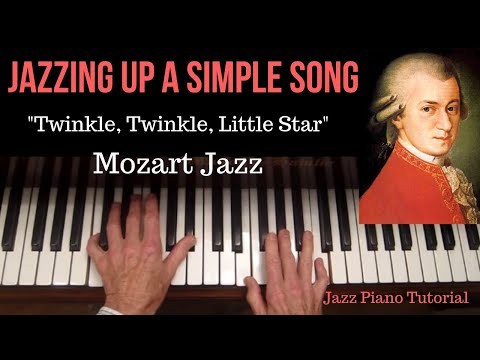 """""""Jazzing Up"""" a Simple Song, """"Twinkle, Twinkle, Little Star"""", Mozart's Jazz."""