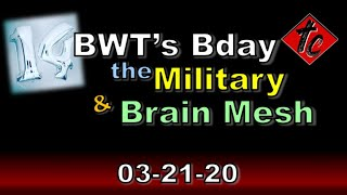 BWT's Bday, the Military, and Brain Meshes