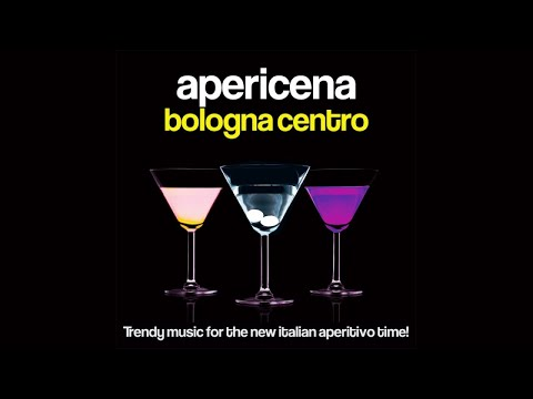 Top Lounge Chill Out music - Apericena Bologna Centro - Cocktail Music