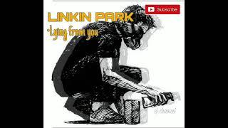 LAGU LINKIN PARK - Lying from you (METEORA)