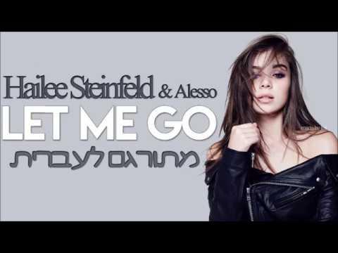 Hailee Steinfeld, Alesso - Let Me Go ft. Florida Georgia Line, watt | מתורגם